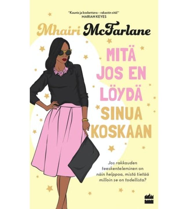 Mhairi McFarlane: Mitä jos en löydä sinua koskaan pokkari