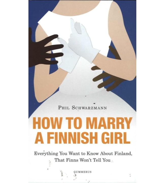 Philip Schwartzmann: How to Marry a Finnish girl pokkari