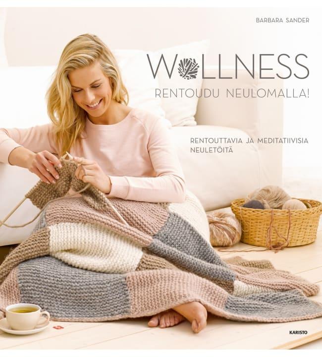 Barbara Sander: Wollness - Rentoudu neulomalla