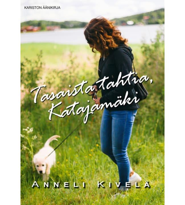 Anneli Kivelä: Tasaista tahtia Katajamäki äänikirja