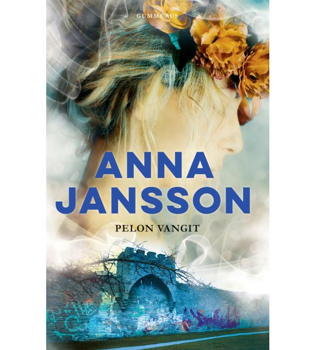 Anna Jansson: Pelon vangit