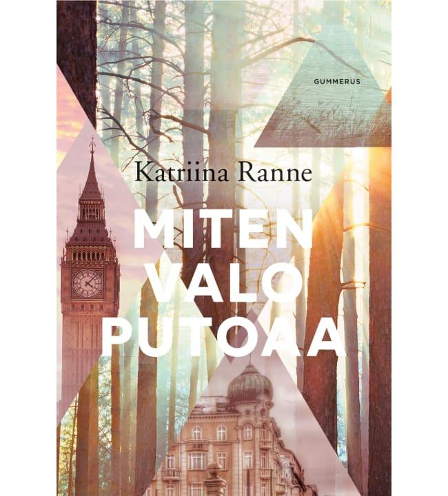 Katriina Ranne: Miten valo putoaa