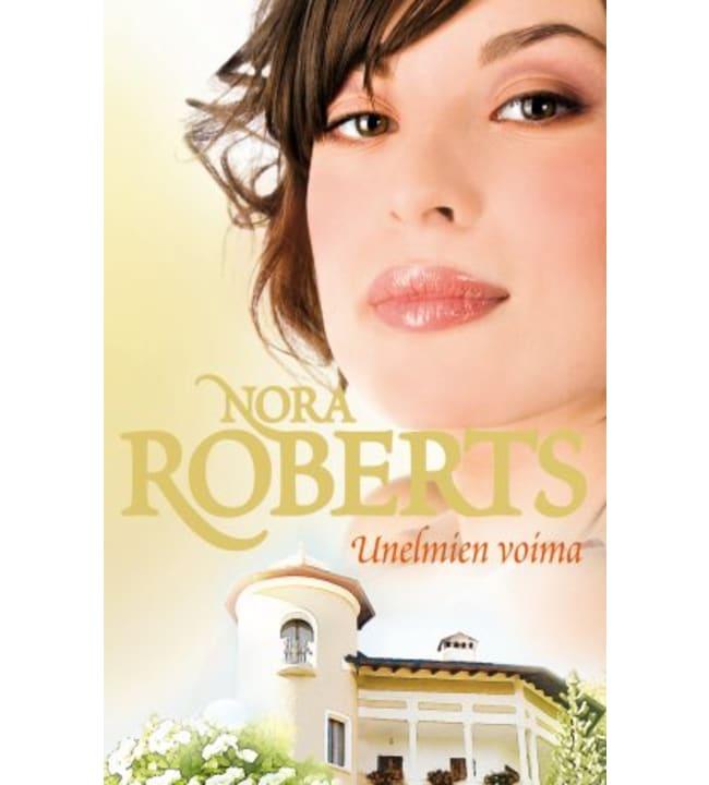 Nora Roberts: Unelmien voima pokkari