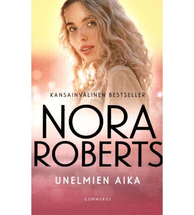 Nora Roberts: Unelmien aika pokkari