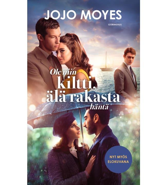 Jojo Moyes: Ole niin kiltti, älä rakasta häntä pokkari