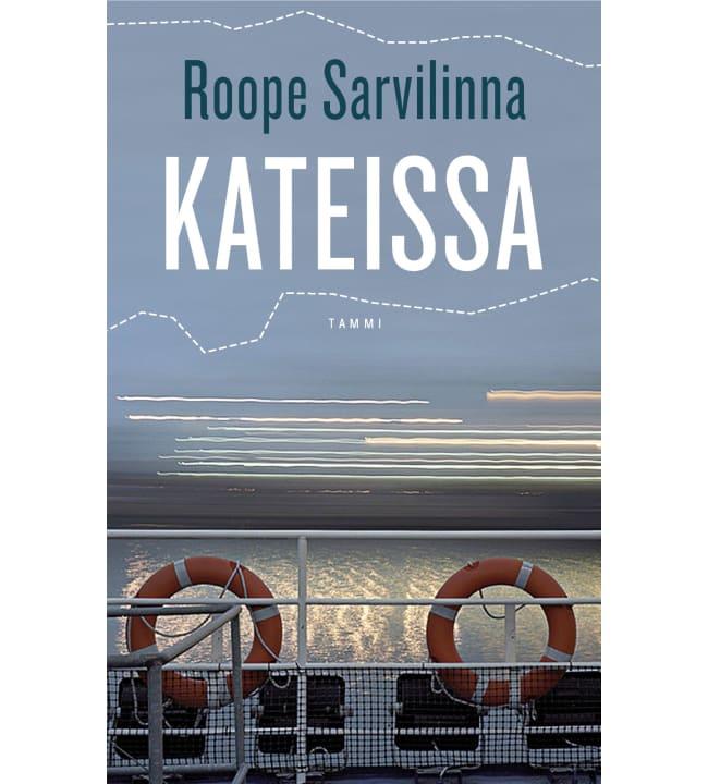 Roope Sarvilinna: Kateissa