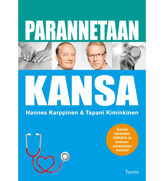 Hannes Karppinen, Tapani Kiminkinen: Parannetaan kansa