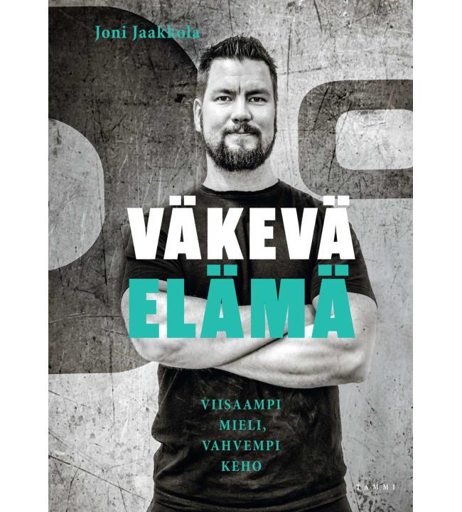 Joni Jaakkola: Väkevä elämä