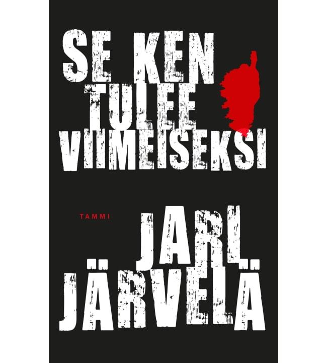 Jari Järvelä: Se ken tulee viimeiseksi