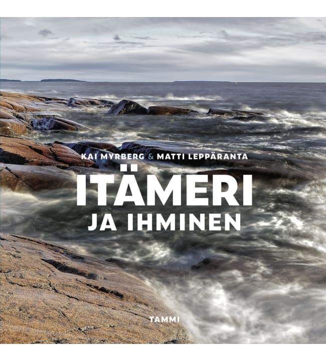 Kai Myrberg ja Matti Leppäranta: Itämeri ja ihminen