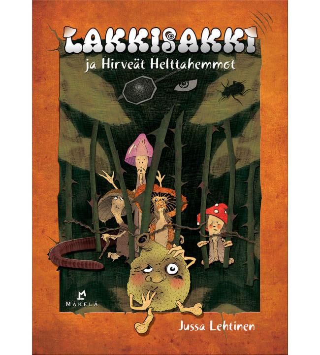 Jussa Lehtinen: Lakkisakki ja Hirveät Helttahemmot