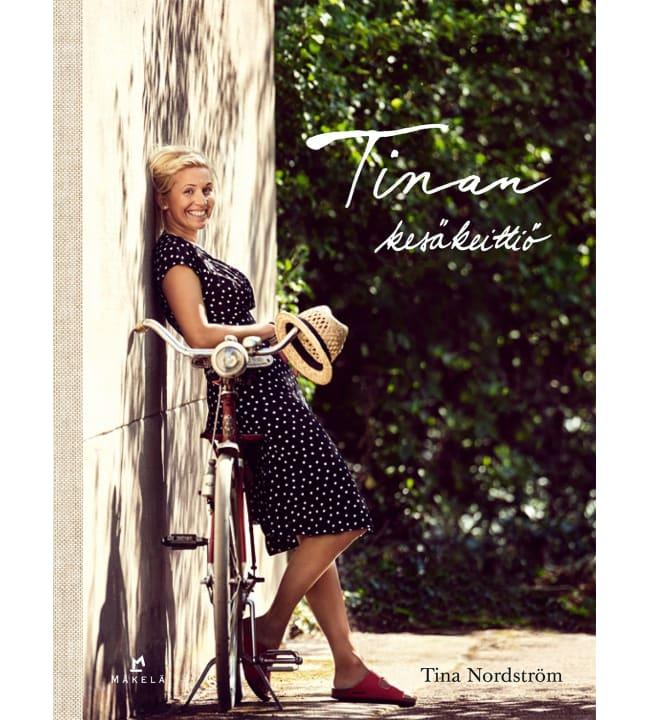 Tina Nordström: Tinan kesäkeittiö
