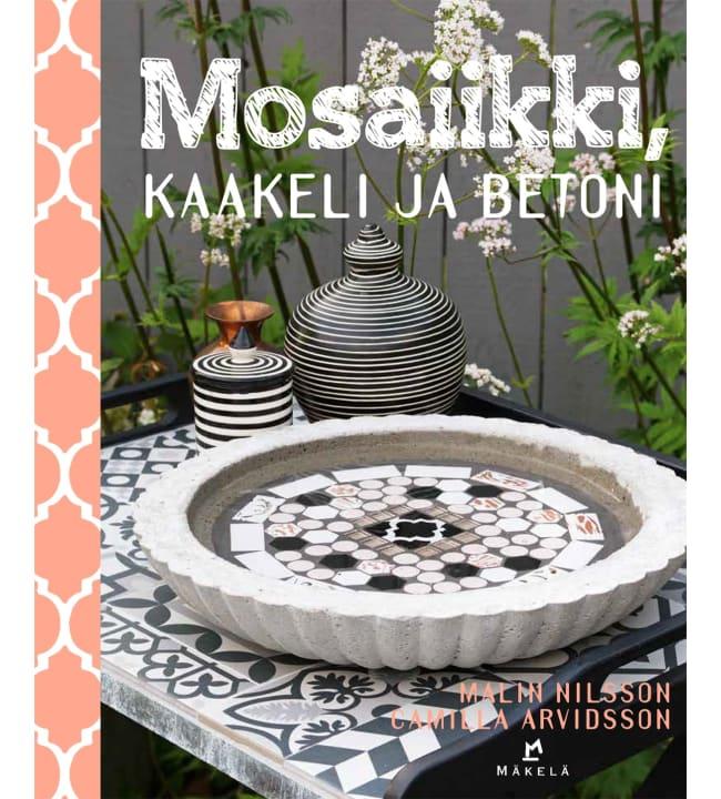 Malin Nilsson, Camilla Arvidsson: Mosaiikki, kaakeli ja betoni
