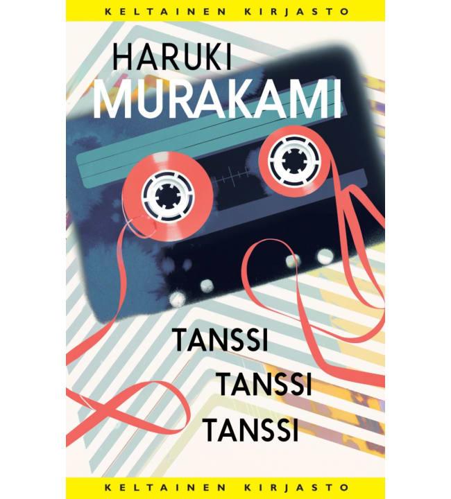Haruki Murakami: Tanssi tanssi tanssi