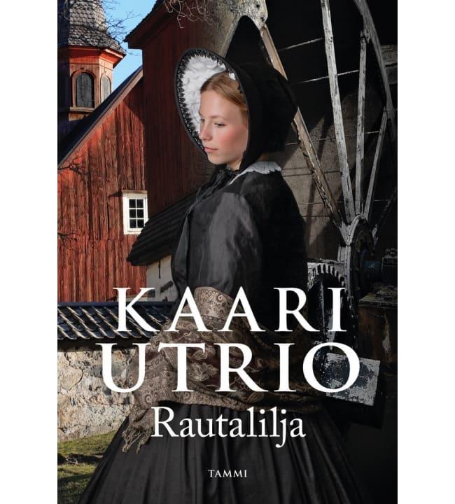 Kaari Utrio: Rautalilja