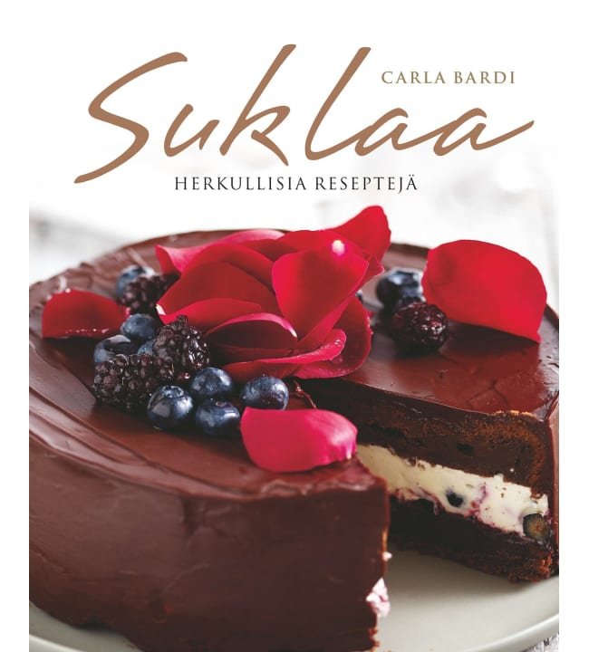 Carla Bardi: Suklaa - Herkullisia reseptejä