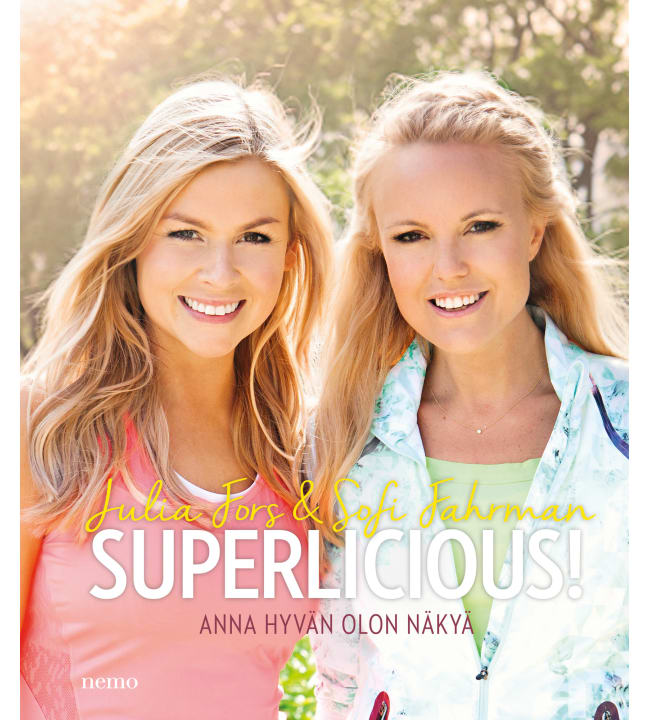 Sofi Fahrman, Julia Fors: Superlicious! Anna hyvän olon näkyä