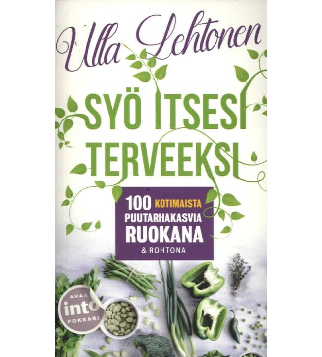 Ulla Lehtonen: Syö itsesi terveeksi pokkari