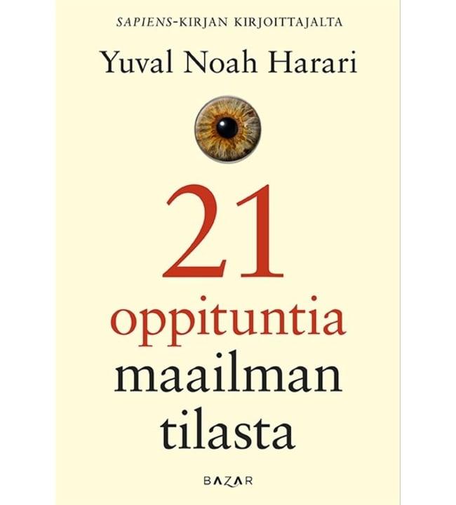 Yuval Noah Harari: 21 oppituntia maailman tilasta