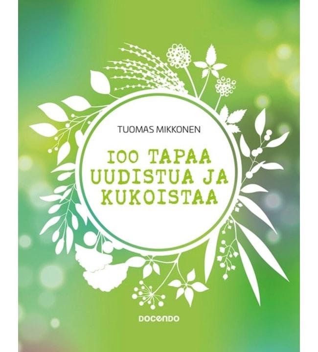 Tuomas Mikkonen: 100 tapaa uudistua ja kukoistaa