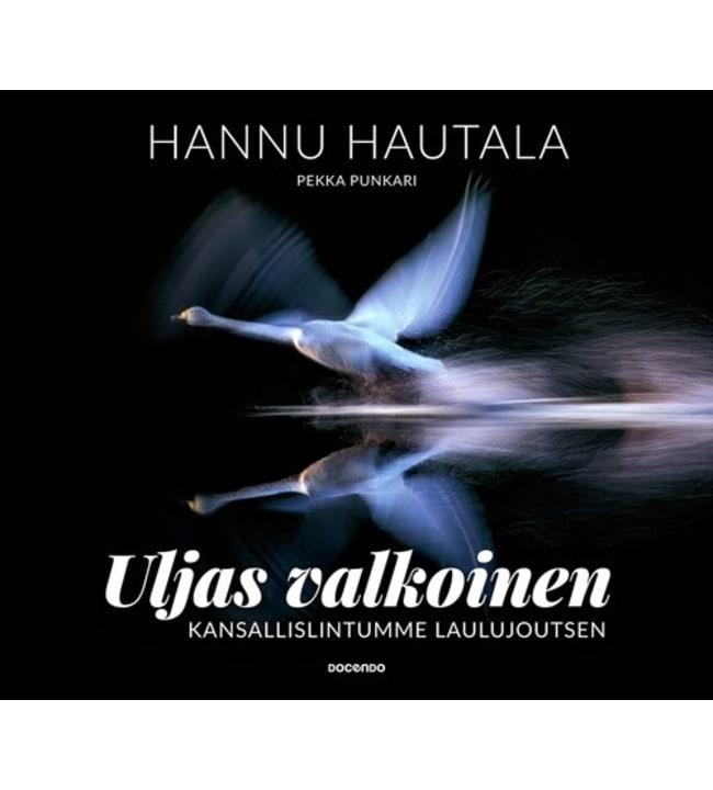 Hannu Hautala, Pekka Punkari: Uljas valkoinen - kansallislintumme laulujoutsen