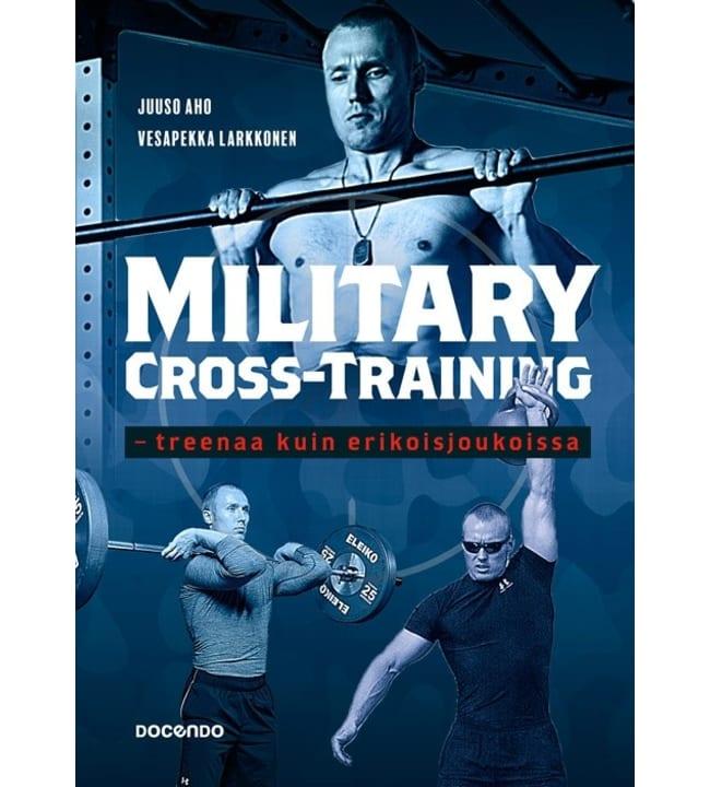 Aho, Larkkonen: Military Cross Training - treenaa kuin erikoisjoukoissa