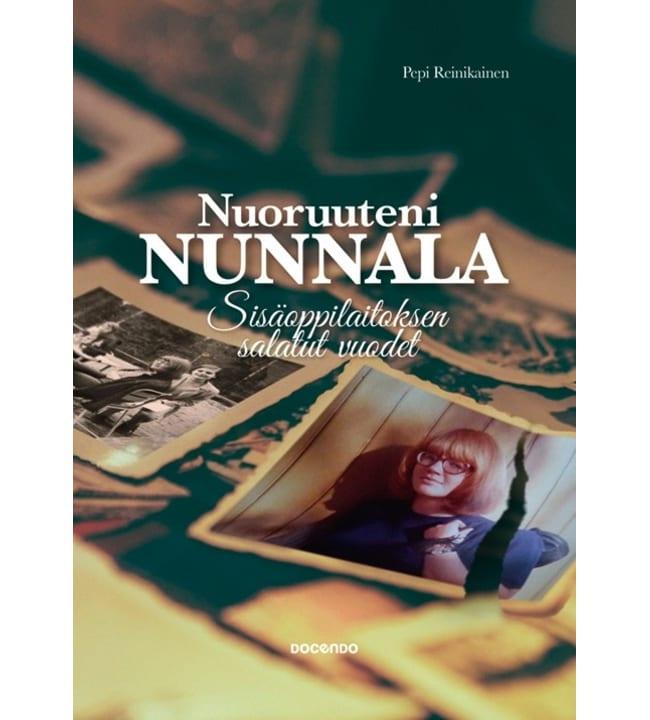 Reinikainen: Nuoruuteni Nunala - Sisäoppilaitoksen salatut vuodet