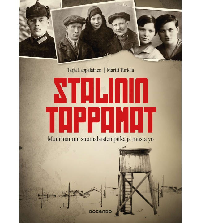 Tarja Lappalainen, Martti Turtola: Stalinin tappamat – Muurmannin suomalaisten pitkä ja musta yö