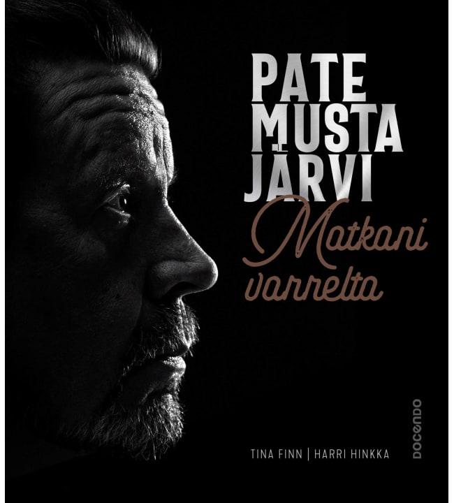 Tina Finn, Harri Hinkka: Pate Mustajärvi – Matkani varrelta