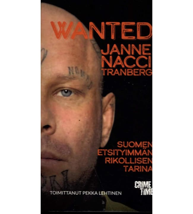 "Pekka Lehtinen: Wanted Janne ""Nacci"" Tranberg pokkari"