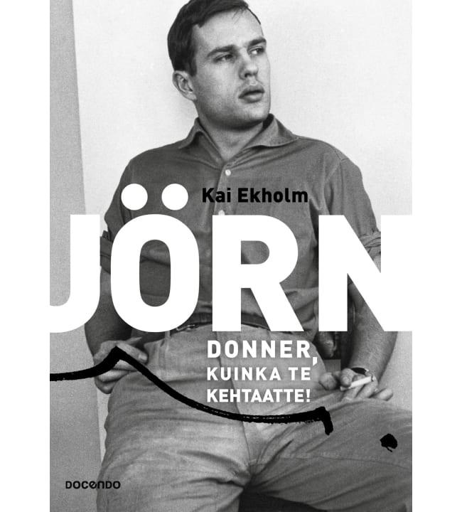 Kai Ekholm: Jörn Donner, kuinka te kehtaatte