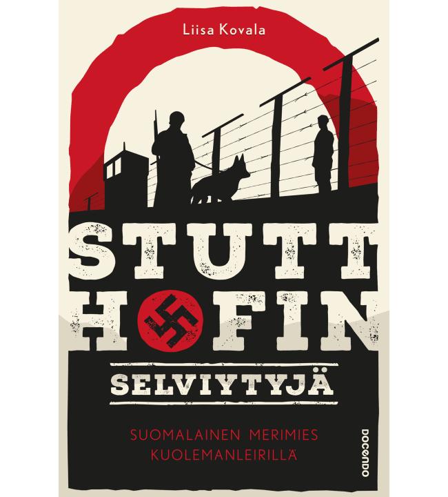 Liisa Kovala: Stutthofin selviytyjä – Suomalainen merimies kuolemanleirillä