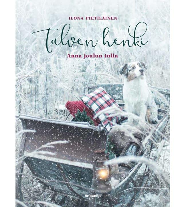 Ilona Pietiläinen: Talven henki – Anna joulun tulla