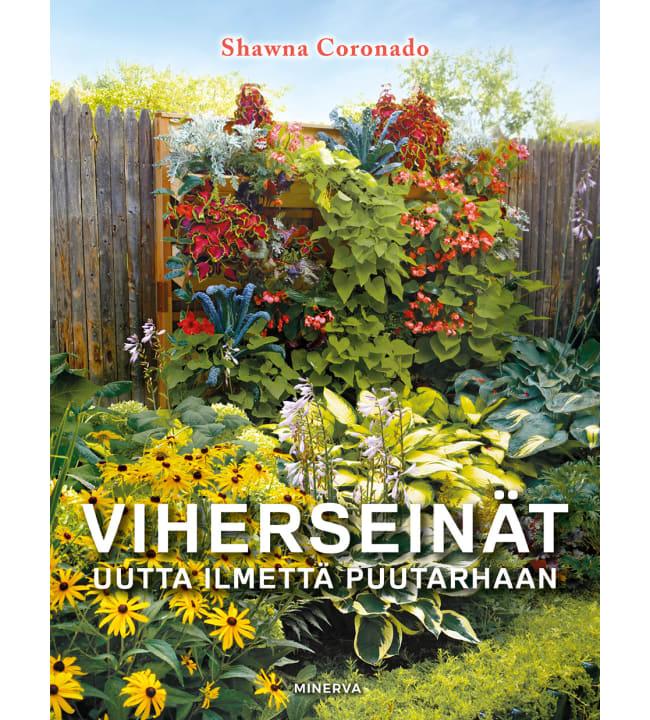 Shawna Coronado: Vihreseinät - Uutta ilmettä puutarhaan