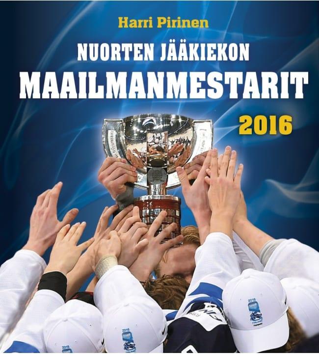 Harri Pirinen: Nuorten jääkiekon maailmanmestarit 2016