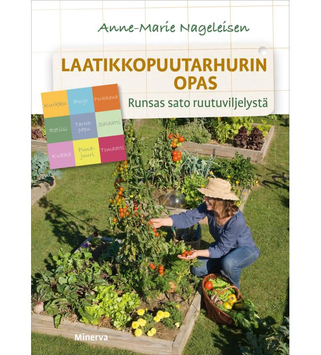 Nageleisen: Laatikkopuutarhurin opas - Runsas sato ruutuviljelyllä