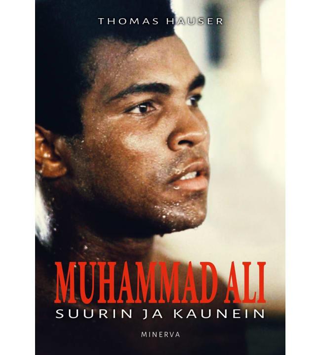 Thomas Hauser: Muhammad Ali - Suurin ja kaunein