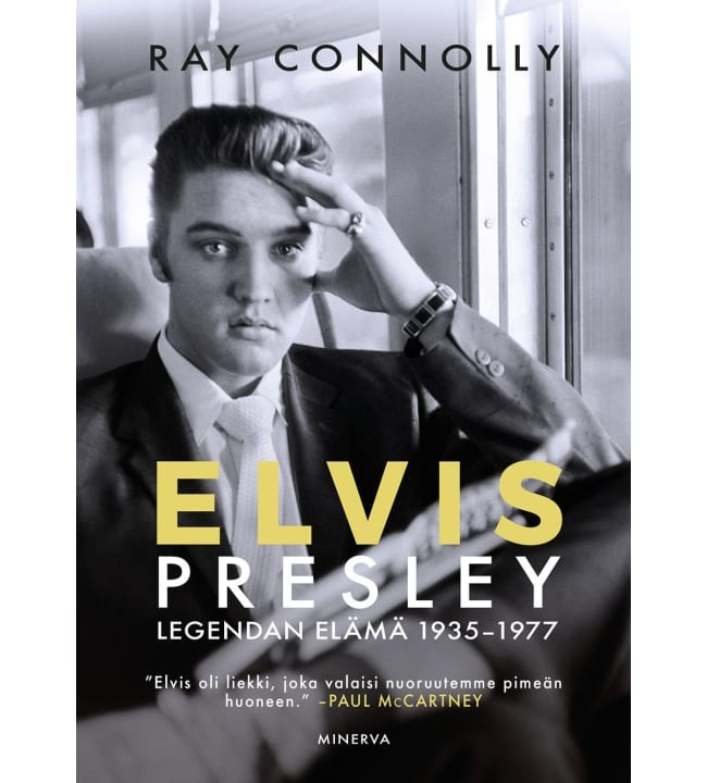 Ray Connolly: Elvis Presley - Legendan elämä 1935-1977