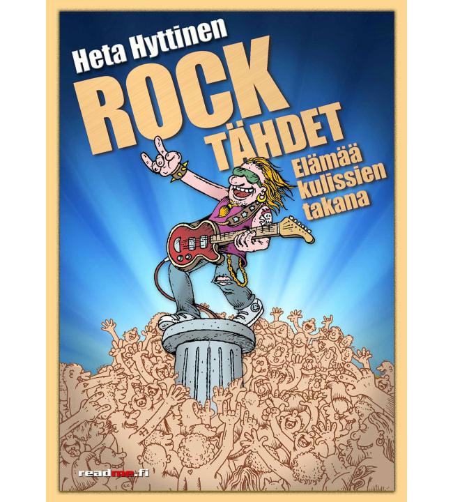 Heta Hyttinen: Rock - Tähtien elämää kulissien takana