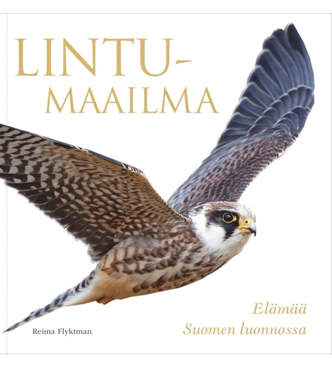 Reima Flyktman: Lintumaailma - Elämää suomen luonnossa
