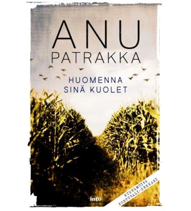 Anu Patrakka: Huomenna sinä kuolet pokkari