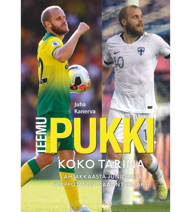 Juha Kanerva: Teemu Pukki - Koko tarina