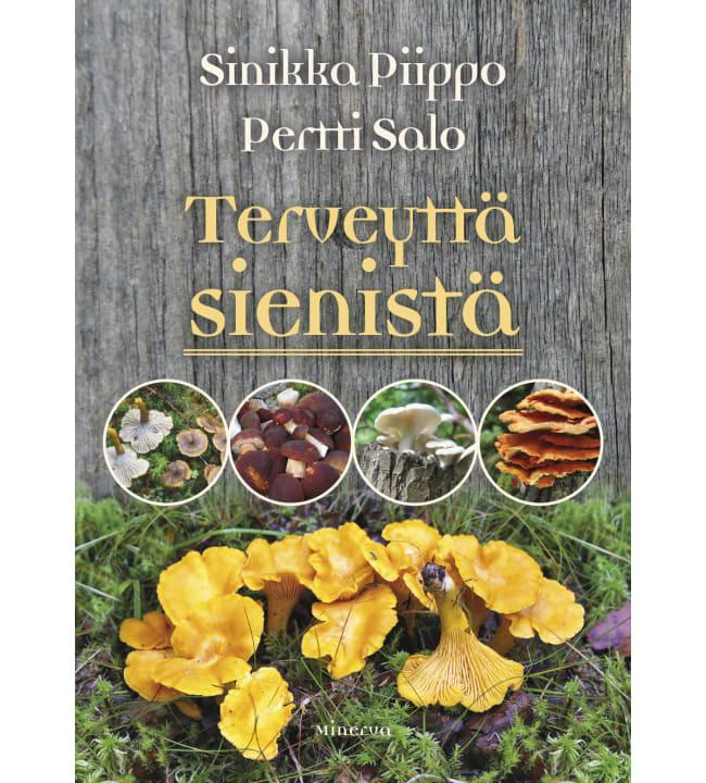 Sinikka Piippo, Pertti Salo: Terveyttä sienistä