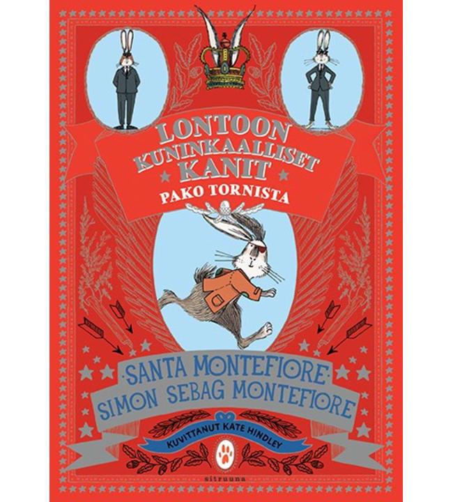 Santa Montefiore, Simon Sebag Montefiore: Lontoon kuninkaalliset kanit - Pako Tornista