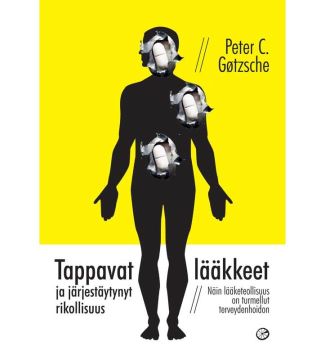 Peter C. Gøtzsche: Tappavat lääkkeet ja järjestäytynyt rikollisuus