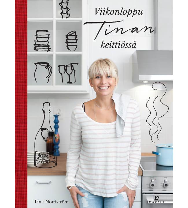Tina Nordström: Viikonloppu Tinan keittiössä