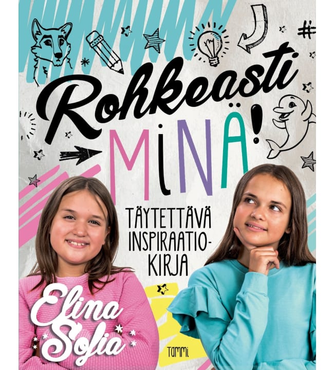Elina ja Sofia: Rohkeasti minä!