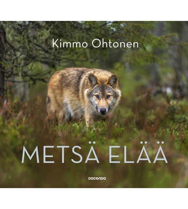 Kimmo Ohtonen: Metsä elää